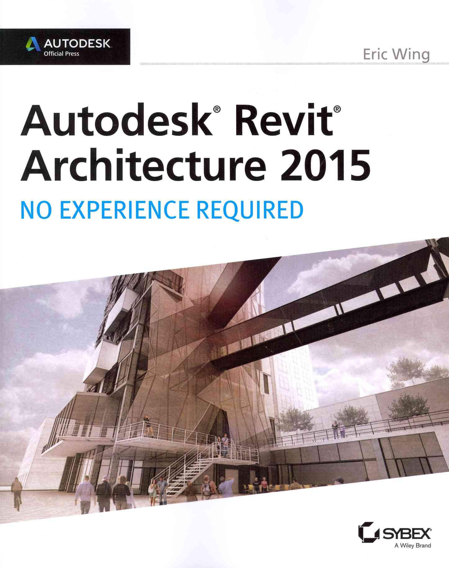 Autodesk Revit Architecture 2015 By Wing, Eric